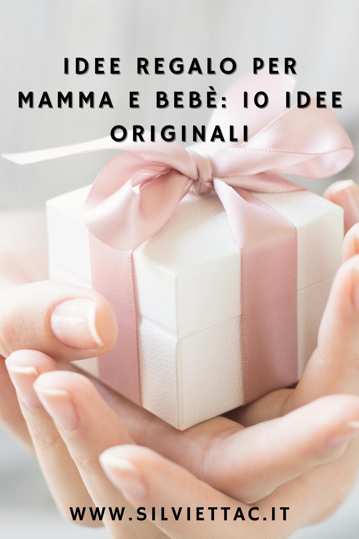 IDEE REGALO PER MAMMA E BEBÈ: 10 IDEE ORIGINALI